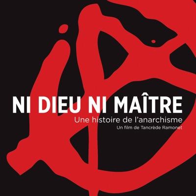 Ni Dieu ni Maître - Une histoire de l'anarchisme torrent magnet