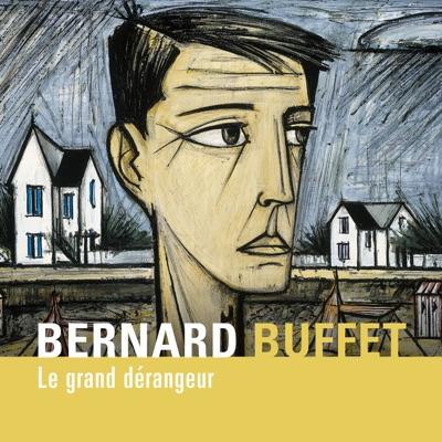 Bernard Buffet, le grand dérangeur torrent magnet