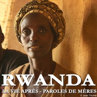 Rwanda, la vie après - Paroles de mères torrent magnet