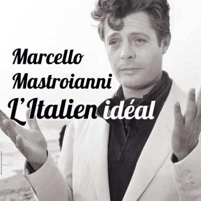 Télécharger Marcello Mastroianni - L'Italien idéal