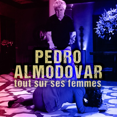 Pedro Almodóvar - Tout sur ses femmes torrent magnet