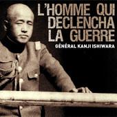 Général Ishiwara, l'homme qui déclencha la guerre torrent magnet