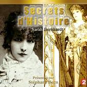 Secrets d'histoire, Sarah Bernhard sa vie ses folies… torrent magnet