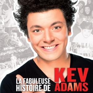 La fabuleuse histoire de Kev Adams torrent magnet