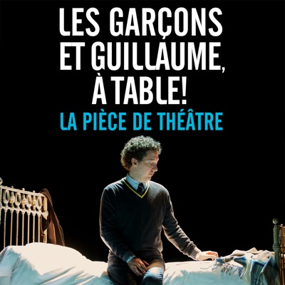 T l charger les gar ons et guillaume table la pi ce - Guillaume les garcons a table streaming ...