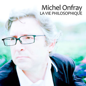 Michel Onfray, la vie philosophique torrent magnet