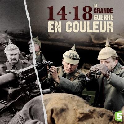 14-18, La Grande Guerre en couleur torrent magnet