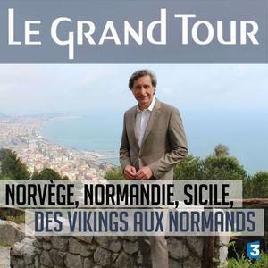 Le grand tour, Norvège, Normandie, Sicile, Des Vikings aux Normands torrent magnet