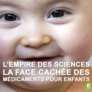 L'empire des sciences : La face cachée des médicaments pour enfants torrent magnet