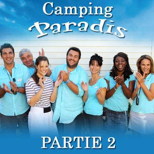 t l charger camping paradis partie 2 11 pisodes. Black Bedroom Furniture Sets. Home Design Ideas