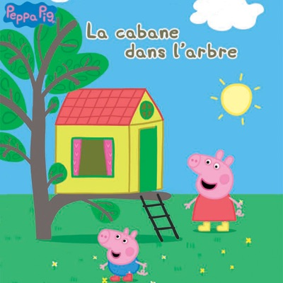 T l charger peppa pig la cabane dans l 39 arbre 10 pisodes - Peppa pig telecharger ...