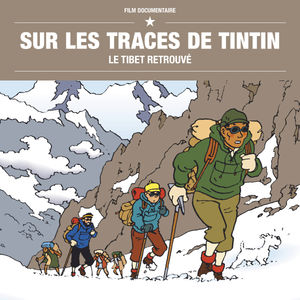 Sur les traces de Tintin - Le Tibet retrouvé torrent magnet