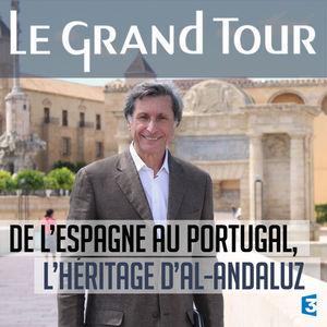 Le grand tour, De l'Espagne au Portugal, l'héritage d'Al-Andaluz torrent magnet