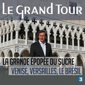 Le grand tour, De Venise au Brésil jusqu'à la cour de Versailles torrent magnet