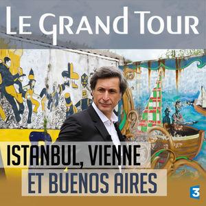 Le grand tour, D'Istanbul à Buenos Aires en passant par Vienne torrent magnet
