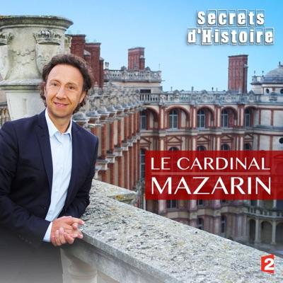 t l charger secrets d 39 histoire le cardinal mazarin 1 pisodes. Black Bedroom Furniture Sets. Home Design Ideas
