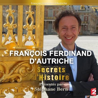 Secrets d'histoire : François Ferdinand d'Autriche torrent magnet