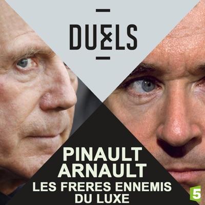 Duels : Pinault - Arnault, les frères ennemis du luxe torrent magnet