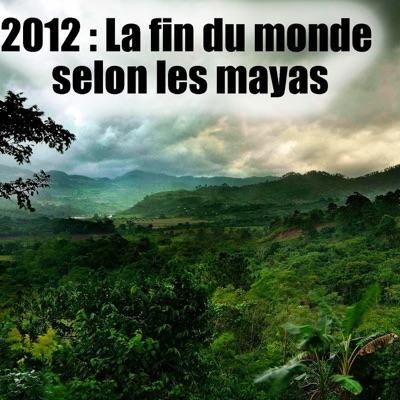 2012 - La fin du monde selon les mayas torrent magnet