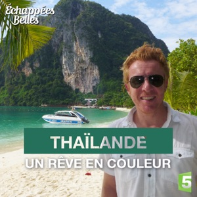 Thaïlande, un rêve en couleur torrent magnet