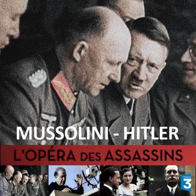 Mussolini - Hitler, l'opéra des assassins torrent magnet