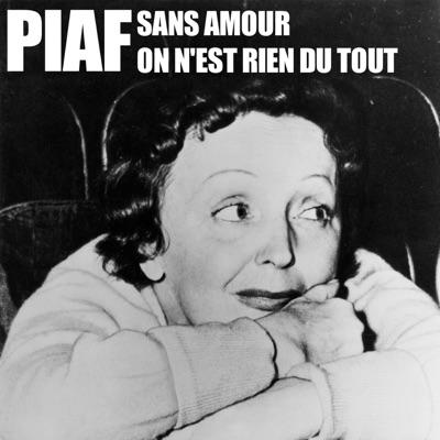 Piaf : sans amour on n'est rien du tout torrent magnet