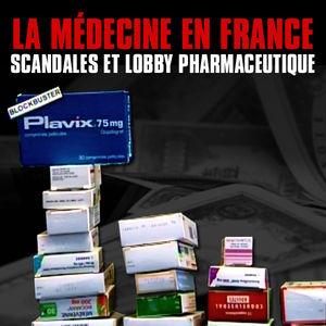 La médecine en France, Scandales et lobby pharmaceutique torrent magnet