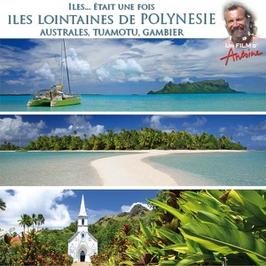 Antoine, Iles...était une fois : Iles lointaines Polynésie torrent magnet