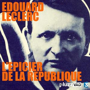 Edouard Leclerc, l'épicier de la république torrent magnet