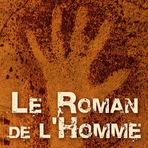 Le Roman de l'Homme, L'intégrale torrent magnet