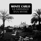 Monte Carlo : La naissance d'un mythe torrent magnet