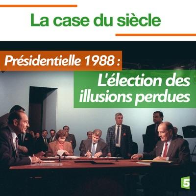 Présidentielle 1988 : L'élection des illusions perdues torrent magnet