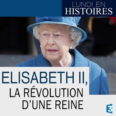 Lundi en histoires : Elisabeth II, la révolution d'une reine torrent magnet