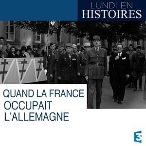 Lundi en histoires :  Quand la France occupait l'Allemagne torrent magnet