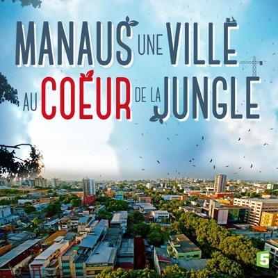 Manaus, une ville au cœur de la jungle, saison 1 torrent magnet