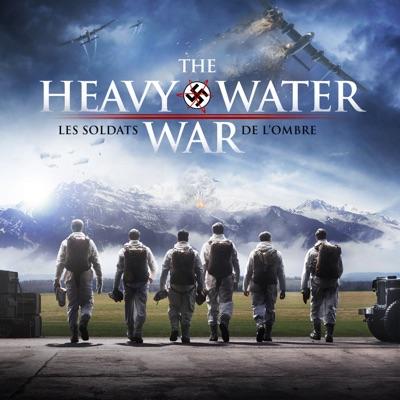 The Heavy Water Water, Les Soldats de l'Ombre (VOST) torrent magnet