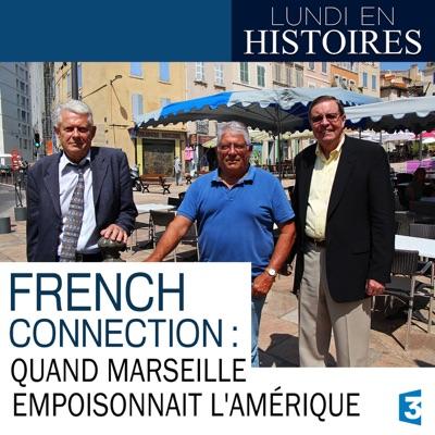 Lundi en histoires : French connection, quand Marseille empoisonnait l'Amérique torrent magnet