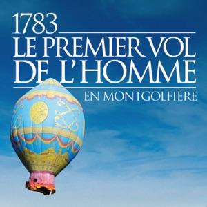 1783, Le premier vol de l'homme en montgolfière torrent magnet