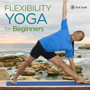 Télécharger Rodney Yee Flexibility Yoga for Beginners