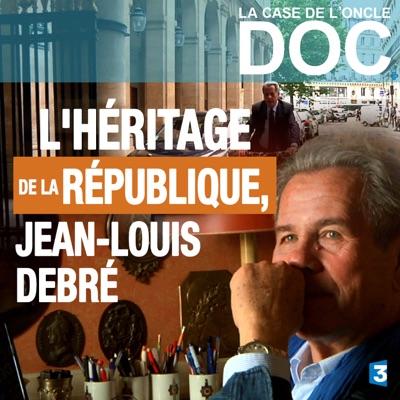 La Case de l'Oncle Doc : L'héritage de la République, Jean-Louis Debré torrent magnet