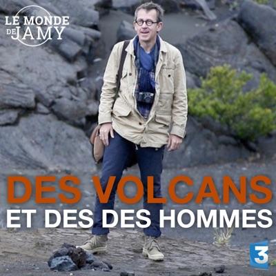 Le monde de Jamy : des volcans et des hommes torrent magnet