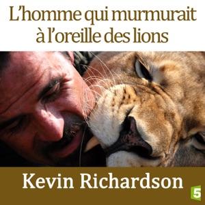 Kevin Richardson, le meilleur ami des lions torrent magnet
