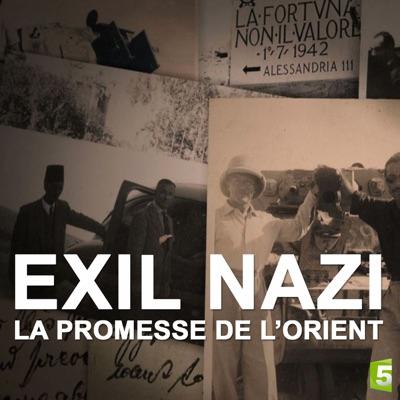 Exil nazi, la promesse de l'orient torrent magnet