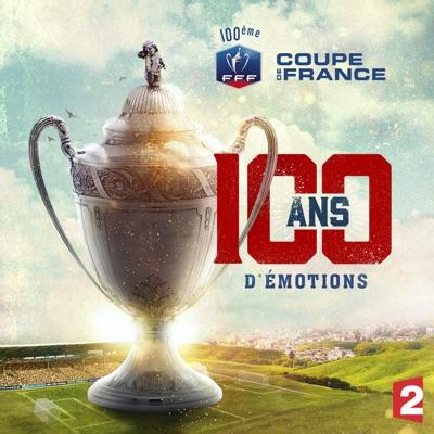 Coupe de France : 100 ans d'émotions torrent magnet
