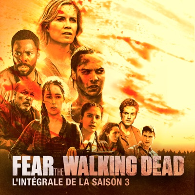 Fear the Walking Dead, Saison 3 à télécharger