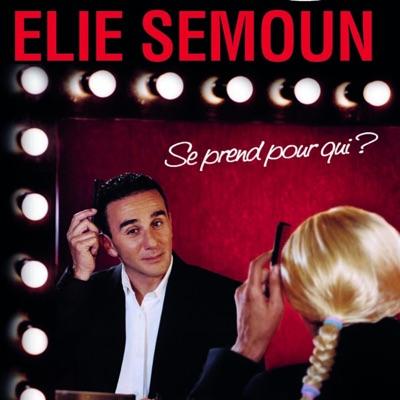 Elie Semoun - Se prend pour qui ? torrent magnet
