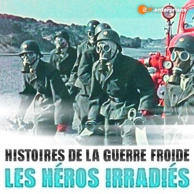 Les Héros Irradiés - Histoires de la guerre froide torrent magnet