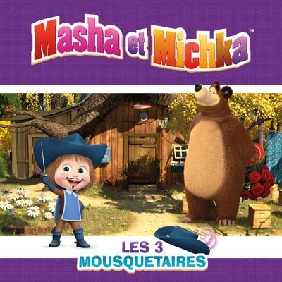 Masha et Michka, Vol. 8: Les 3 Mousquetaires à télécharger