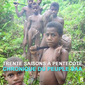 Trente saisons à Pentecote, chronique du peuple Saa torrent magnet