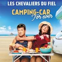 Les Chevaliers Du Fiel Camping-Car Forever à télécharger